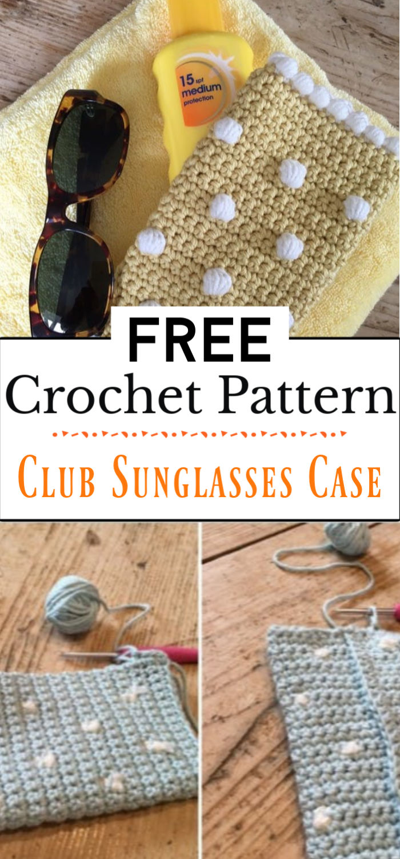6. Crochet Club Sunglasses Case