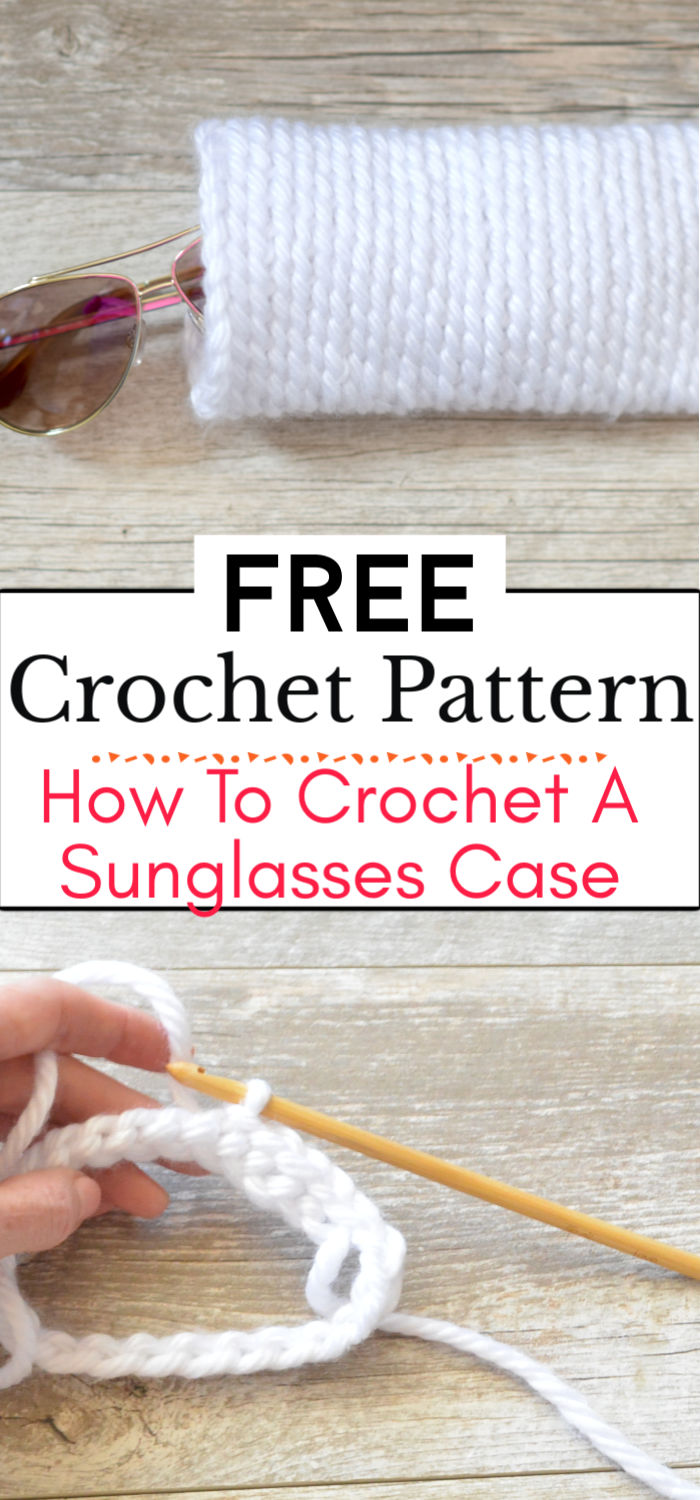 92. How To Crochet A Sunglasses Case