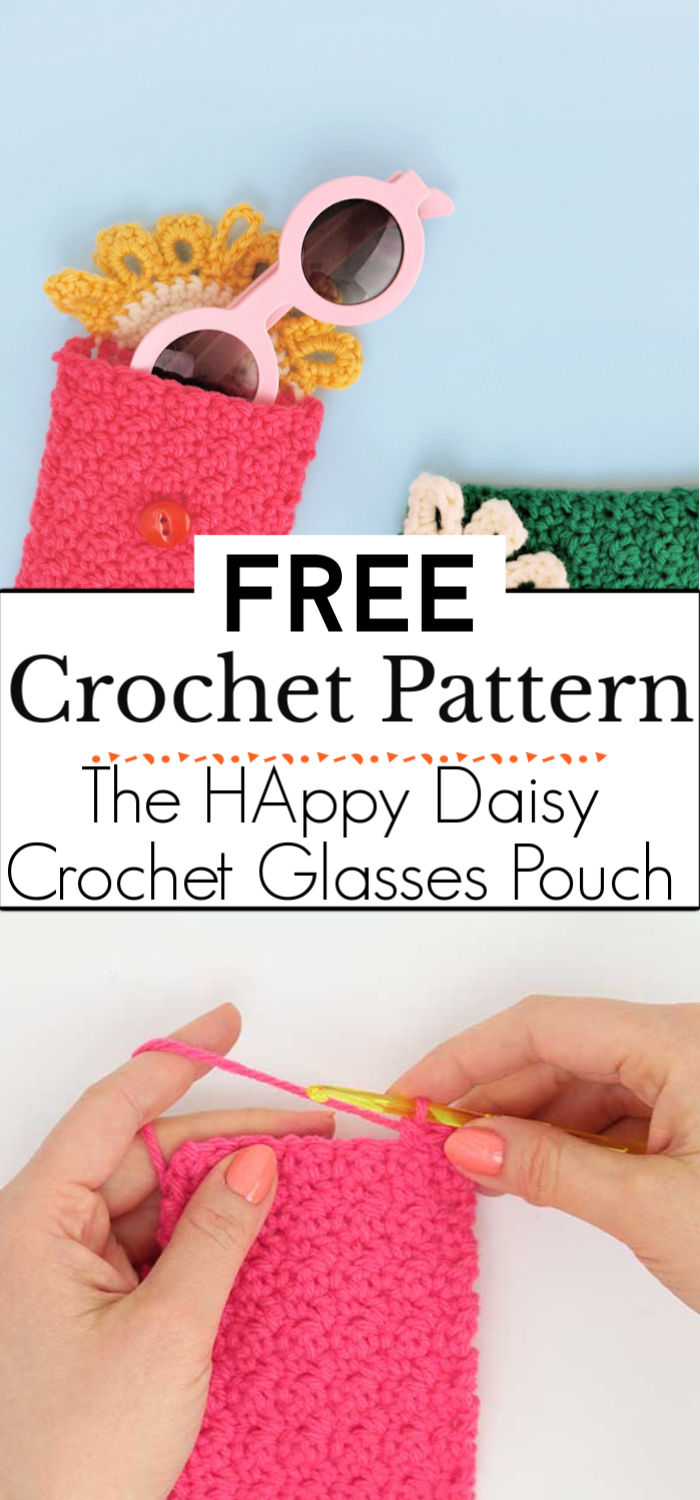 93. The HAppy Daisy Crochet Glasses Pouch Free Pattern