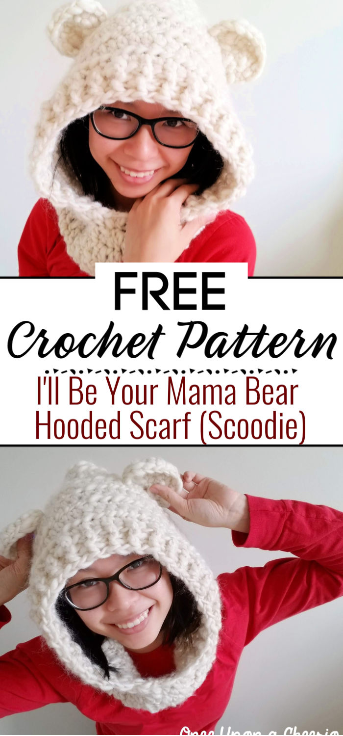 Ill Be Your Mama Bear Hooded Scarf Scoodie Crochet Pattern