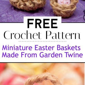Miniature Crochet Easter Baskets Made From Garden Twine