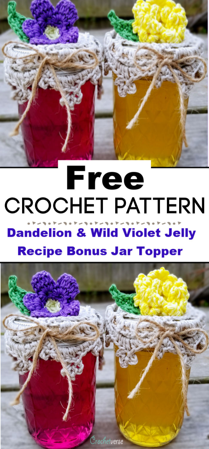 Dandelion Wild Violet Jelly Recipe Bonus Free Crochet Jar Topper Pattern